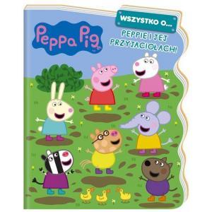 Peppa Pig Wszystko o Peppie i jej przyjaciołach...