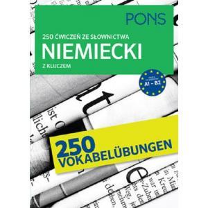 250 Ćwiczeń ze Słownictwa z Kluczem. Niemiecki