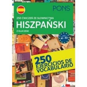 250 ćwiczeń ze słownictwa z kluczem. Hiszpański. Wyd.2