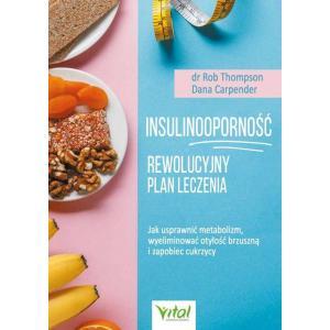 Insulinooporność. Rewolucyjny plan leczenia