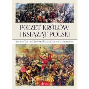 Poczet królów i książąt Polski. Od Mieszka I do Stanisława Augusta Poniatowskiego