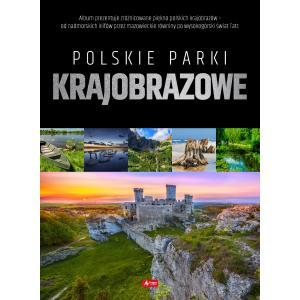 Polskie parki krajobrazowe. Najpiękniejsze okoliczności przyrody
