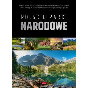 Polskie parki narodowe. Najpiękniejsze okoliczności przyrody
