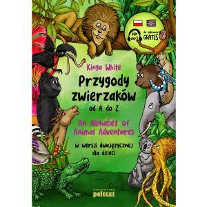 Przygody zwierzaków od A do Z. An Alphabet of Animal Adventures w wersji dwujęzycznej dla dzieci