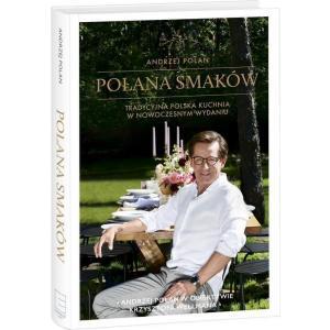 Polana smaków. Tradycyjna polska kuchnia w nowoczesnym wydaniu