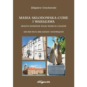 Maria Skłodowska-Curie i Warszawa /varsaviana/