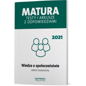Matura 2021. Wiedza o społeczeństwie. Testy i arkusze. Zakres rozszerzony