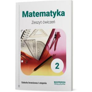 Matematyka 2. Szkoła branżowa I stopnia. Zeszyt ćwiczeń