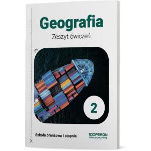Geografia 2. Szkoła branżowa I stopnia. Zeszyt ćwiczeń