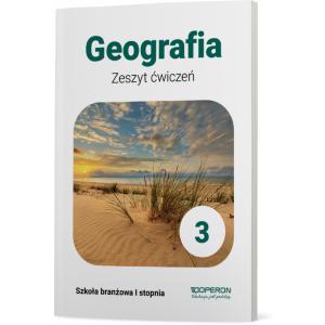Geografia 3. Szkoła branżowa I stopnia. Zeszyt ćwiczeń