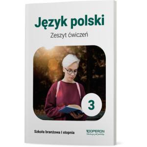Język polski 3. Szkoła branżowa I stopnia. Zeszyt ćwiczeń