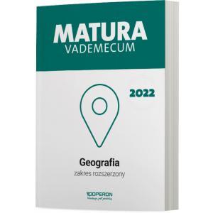 Matura 2022. Geografia. Vademecum. Zakres rozszerzony