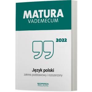 Język polski. Matura 2022. Vademecum. Zakres podstawowy i rozszerzony