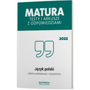 Język polski. Matura 2022. Testy i arkusze. Zakres  podstawowy i rozszerzony