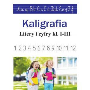 Kaligrafia. Litery i cyfry klasy 1-3