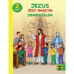 Religia. Szkoła podstawowa klasa 2. Jezus jest naszym Zbawicielem. Podręcznik z ćwiczeniami