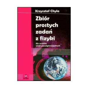 Zbiór Prostych Zadań z Fizyki Dla Uczniów Szkół Ponadgimnazjalnych