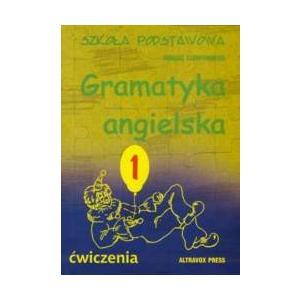 Gramatyka Angielska 1. Ćwiczenia. Szkoła Podstawowa