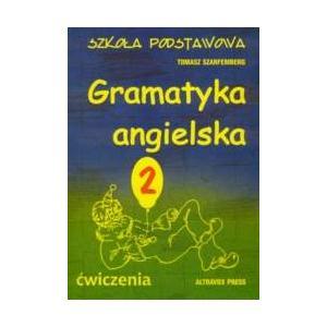 Gramatyka Angielska 2. Ćwiczenia. Szkoła Podstawowa