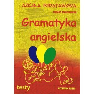 Gramatyka Angielska. Testy. Szkoła Podstawowa