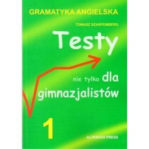 Testy Nie Tylko Dla Gimnazjalistów 1. Gramatyka Angielska