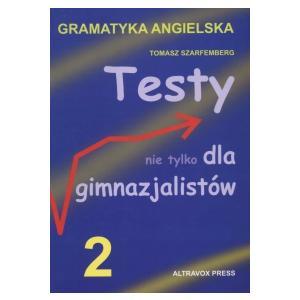 Testy Nie Tylko Dla Gimnazjalistów 2. Gramatyka Angielska