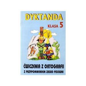 Dyktanda i ćwiczenia z ortografii kl. 5