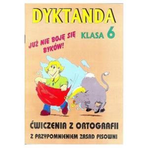Dyktanda i ćwiczenia z ortografii kl. 6