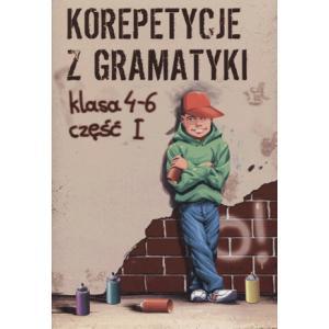Korepetycje z gramatyki klasa 4-6 część 1. Zaręba, W.  2012