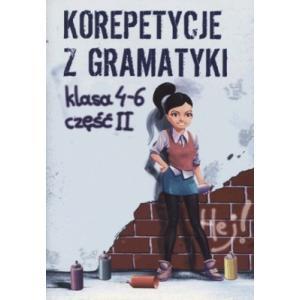 Korepetycje z gramatyki klasy 4-6. Część 2. Zaręba, W. 2013