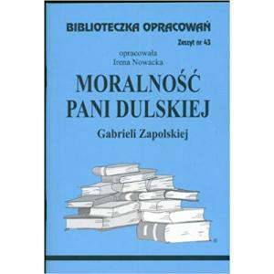 Biblioteczka Opracowań Moralność Pani Dulskiej Gabrieli ZapolskiejZeszyt nr 43