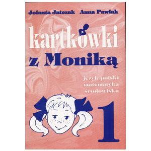 Kartkówki z Moniką. Język polski, matematyka, środowisko. Szkoła podstawowa klasa 1