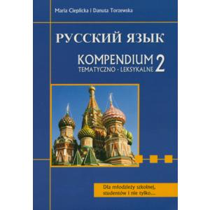 Russkij Jazyk. Kompendium Tematyczno-Leksykalne 2