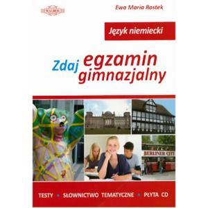 Język Niemiecki. Zdaj Egzamin Gimnazjalny + CD