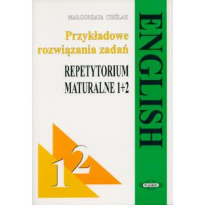 English. Repetytorium maturalne 1+2. Przykładowe rozwiązania zadań
