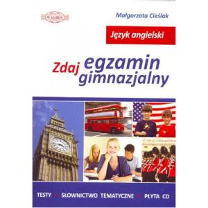 Język Angielski. Zdaj Egzamin Gimnazjalny + CD