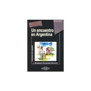 Un Encuentro En Argentina. Poziom A2-B1. Lecturas De Espanol + MP3