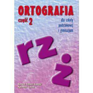 Ortografia dla Szkoły Podstawowej i Gimnazjum Część 2. Rz i Ż