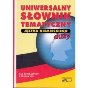 Uniwersalny Słowniik  Tematyczny  Języka  Niemieckiego Dla Licealistów