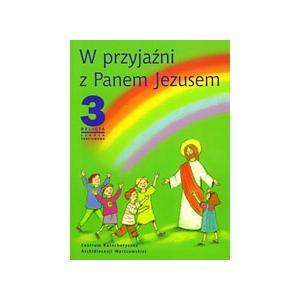 Katechizm. W Przyjaźni z Panem Jezusem. Podręcznik. Klasa 3. Szkoła Podstawowa