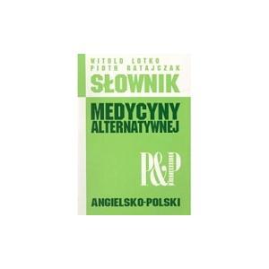 Słownik Medycyny Alternatywnej Angielsko-Polski