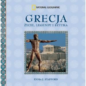 Grecja. Życie legendy i sztuka