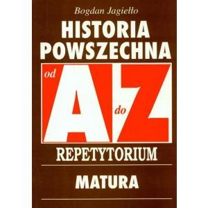 Repetytorium od A do Z Matura - Historia Powszechna