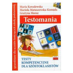 Testomania. Testy Kompetencyjne dla Szóstoklasistów