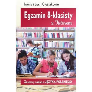 Egzamin 8-klasisty z Tutorem. Zestawy Zadań z Języka Polskiego