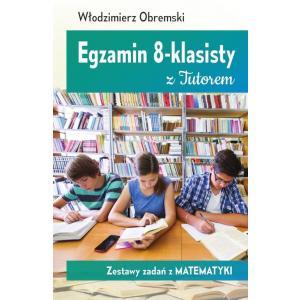 Egzamin 8-klasisty z Tutorem Zestawy Zadań z Matematyki