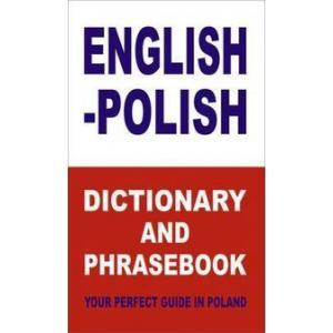 English-Polish Dictionary and Phrasebook. Your Perfect Guide in Poland