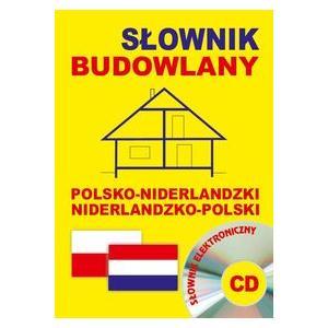 Słownik Budowlany Niderlandzko-Polsko-Niderlandzki + Słownik Elektroniczny na CD