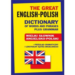 The Great Polish-English, English-Polish Dictionary of Words and Phrases Plus Grammar