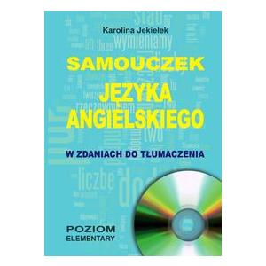 Samouczek Języka Angielskiego w Zdaniach do Tłumaczenia + CD. Poziom Elementary